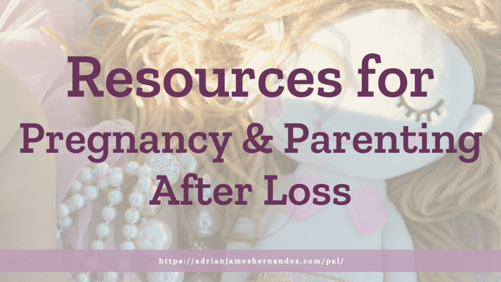 Title: Resources for Pregnancy & Parenting After Loss | overlaid on image of Peanut's mermaid
