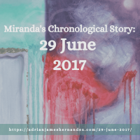 Title: Miranda's Chronological Story: 29 June 2017 | overlaid on image of original artwork by Katy Martin